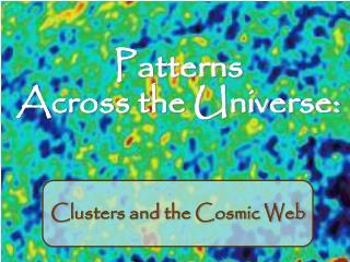 Patterns  Across the Universe: Clusters and the Cosmic Web