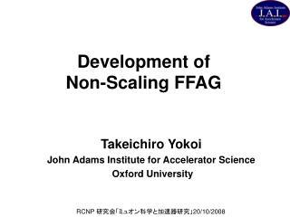 Development of               Non-Scaling FFAG