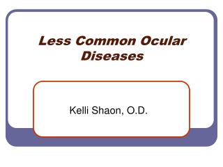 Less Common Ocular Diseases