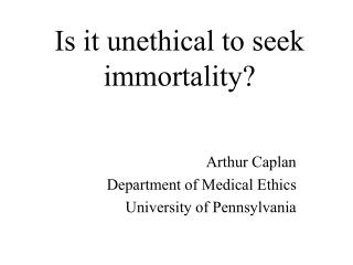 Is it unethical to seek immortality?