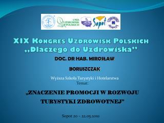 """XIX Kongres Uzdrowisk Polskich  """"Dlaczego do Uzdrowiska"""""""