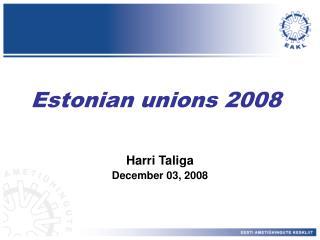 Estonian unions 2008