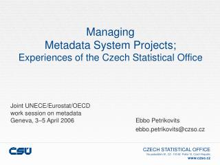 Managing  Metadata System Projects ; Experiences of the Czech Statistical Office