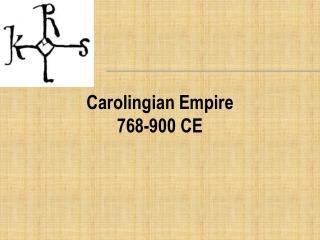 Carolingian Empire 768-900 CE