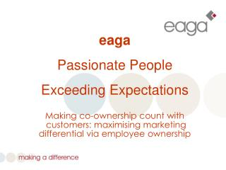 eaga Passionate People  Exceeding Expectations Making co-ownership count with