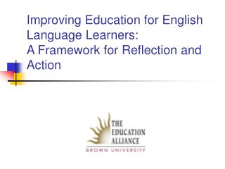 Improving Education for English Language Learners: A Framework for Reflection and Action