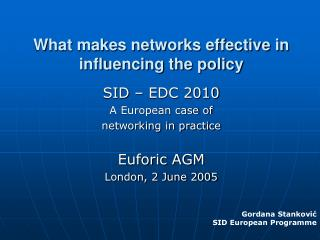 What makes networks effective in influencing the policy