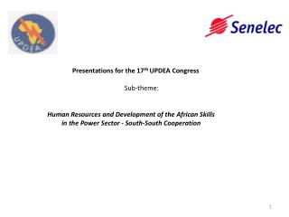 Presentations for the 17 th  UPDEA Congress Sub-theme: