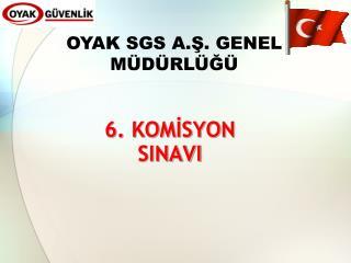 6. KOMİSYON SINAVI