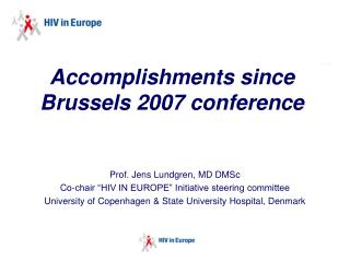Accomplishments since  Brussels 2007 conference