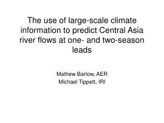Mathew Barlow, AER Michael Tippett, IRI