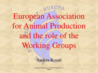 European Association for Animal Production and the role of the Working Groups
