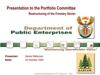 Presentation to the Portfolio Committee Restructuring of the Forestry Sector