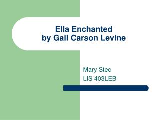 Ella Enchanted by Gail Carson Levine