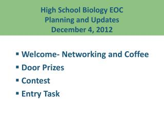 High School Biology EOC Planning and Updates December 4, 2012