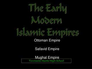 The Early Modern  Islamic Empires
