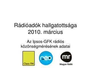 Rádióadók hallgatottsága 2010. március