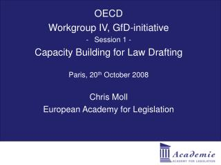 OECD Workgroup IV, GfD-initiative Session 1 - Capacity Building for Law Drafting