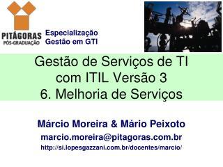 Gestão de Serviços de TI com ITIL Versão 3 6. Melhoria de Serviços