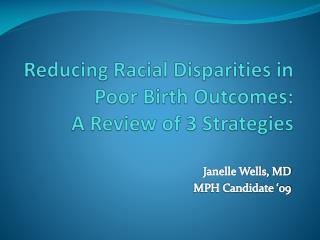 Reducing Racial Disparities in Poor Birth Outcomes: A Review of 3 Strategies