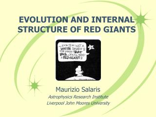 EVOLUTION AND INTERNAL STRUCTURE OF RED GIANTS