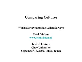 Comparing Cultures World Surveys and East Asian Surveys Henk Vinken henkvinken.nl