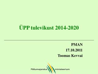 ÜPP tulevikust 2014-2020