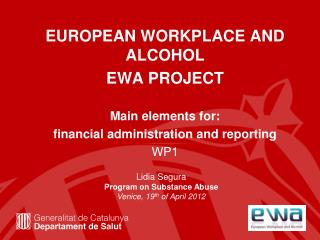 EUROPEAN WORKPLACE AND ALCOHOL  EWA PROJECT Main elements for: