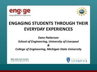 ENGAGING STUDENTS THROUGH THEIR EVERYDAY EXPERIENCES Eann Patterson