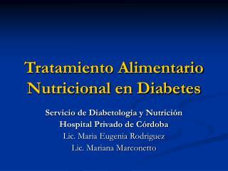Tratamiento Alimentario  Nutricional en Diabetes
