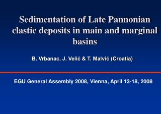 Sedimentation of Late Pannonian clastic deposits in main and marginal basins
