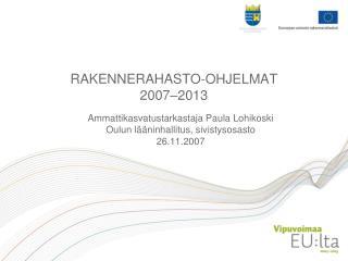 RAKENNERAHASTO-OHJELMAT 2007–2013