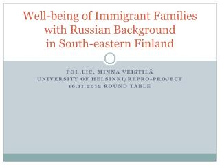 Well-being  of  Immigrant Families  with Russian  Background in  South-eastern  Finland