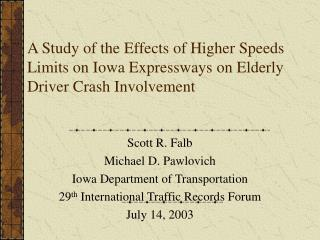 Scott R. Falb Michael D. Pawlovich Iowa Department of Transportation