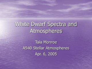 White Dwarf Spectra and Atmospheres