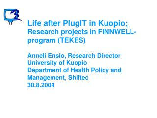 Life after PlugIT in Kuopio?