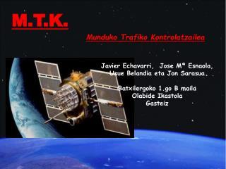 M.T.K.   Munduko Trafiko Kontrolatzailea