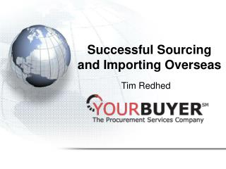 Successful Sourcing and Importing Overseas