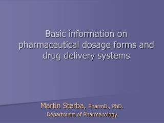 Basic information on  pharmaceutical dosage forms and drug delivery systems
