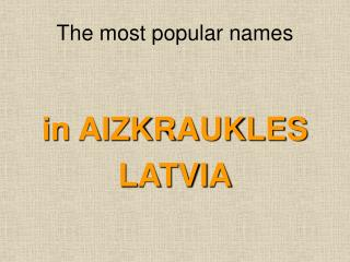 The most popular names