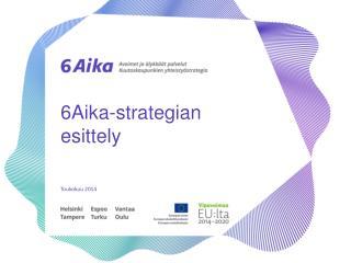 6Aika-strategian esittely