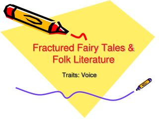 Fractured Fairy Tales & Folk Literature