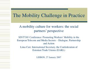The Mobility Challenge in Practice