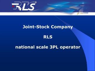 Joint-Stock Company  RLS  national scale 3PL operator rls.ru