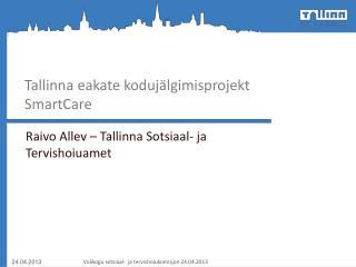 Tallinna eakate kodujälgimisprojekt  SmartCare