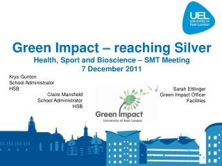 Green Impact – reaching Silver Health, Sport and Bioscience – SMT Meeting 7 December 2011