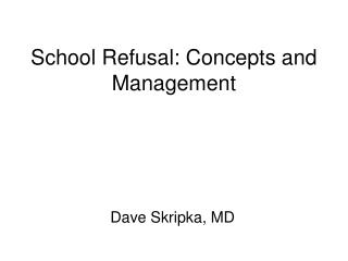 School Refusal: Concepts and Management