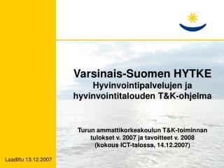 Varsinais-Suomen HYTKE Hyvinvointipalvelujen ja hyvinvointitalouden T&K-ohjelma