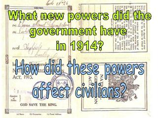 What new powers did the government have  in 1914?