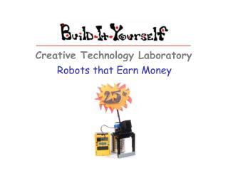 Robots that Earn Money